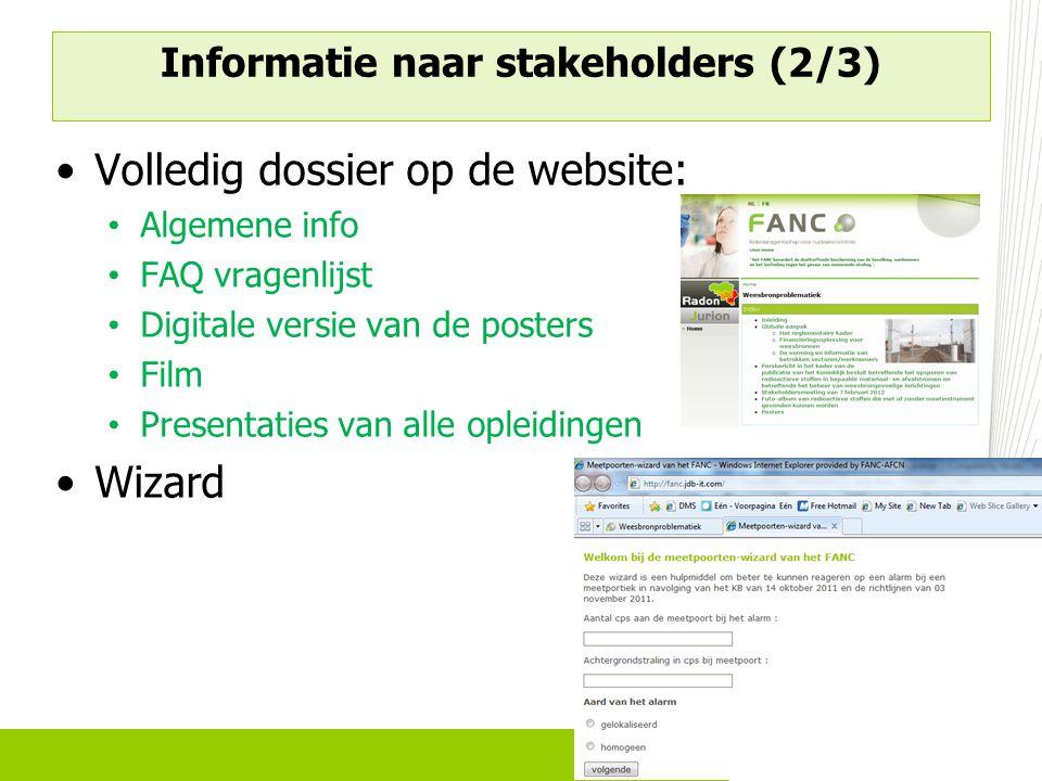 Volledig dossier op de website: Algemene info FAQ vragenlijst Digitale versie van de posters Film Presentaties van alle opleidingen Wizard Informatie naar stakeholders (2/3)