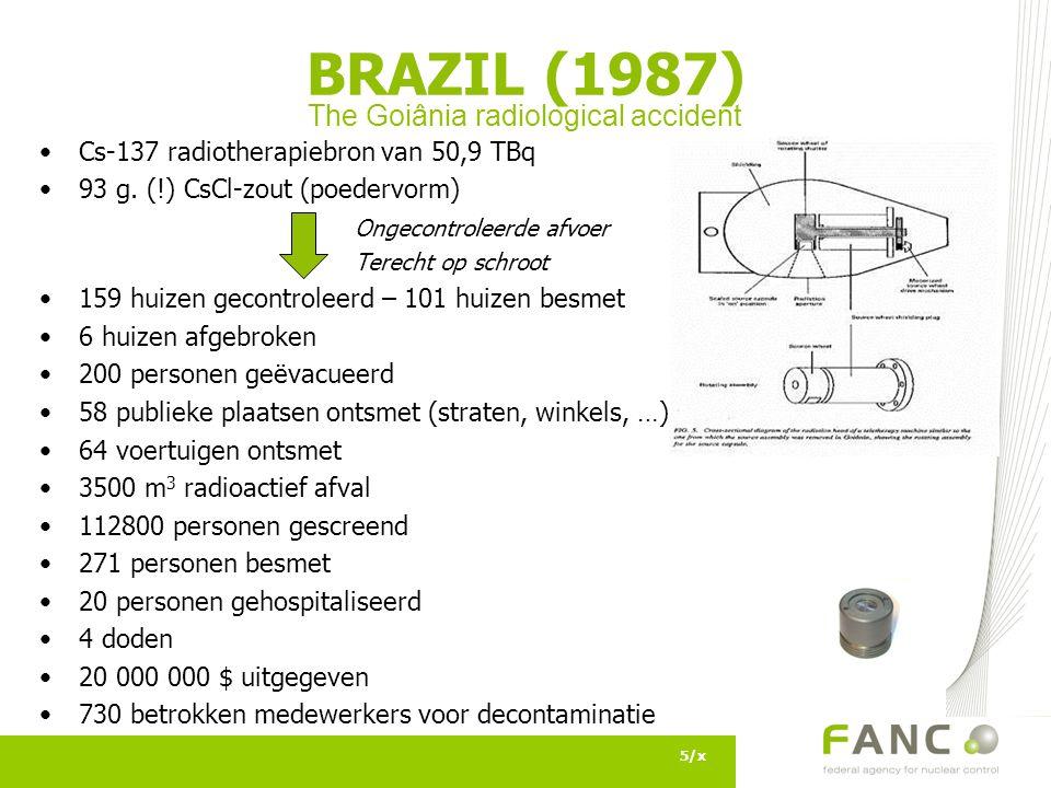 Cs-137 radiotherapiebron van 50,9 TBq 93 g. (!) CsCl-zout (poedervorm) Ongecontroleerde afvoer Terecht op schroot 159 huizen gecontroleerd – 101 huize