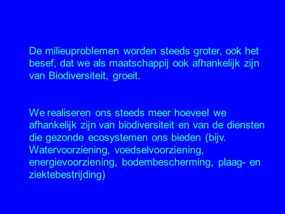 De milieuproblemen worden steeds groter, ook het besef, dat we als maatschappij ook afhankelijk zijn van Biodiversiteit, groeit. We realiseren ons ste