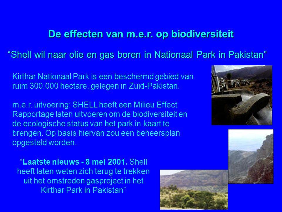 """""""Shell wil naar olie en gas boren in Nationaal Park in Pakistan"""" De effecten van m.e.r. op biodiversiteit m.e.r. uitvoering: SHELL heeft een Milieu Ef"""