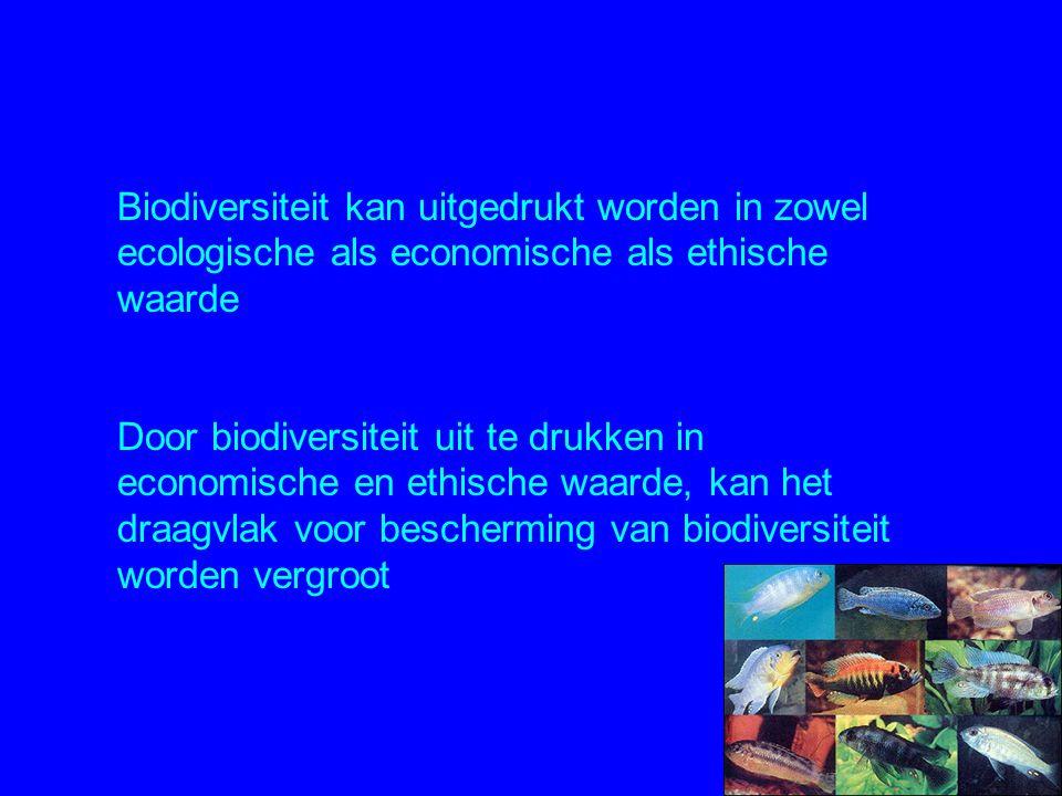 Biodiversiteit kan uitgedrukt worden in zowel ecologische als economische als ethische waarde Door biodiversiteit uit te drukken in economische en eth