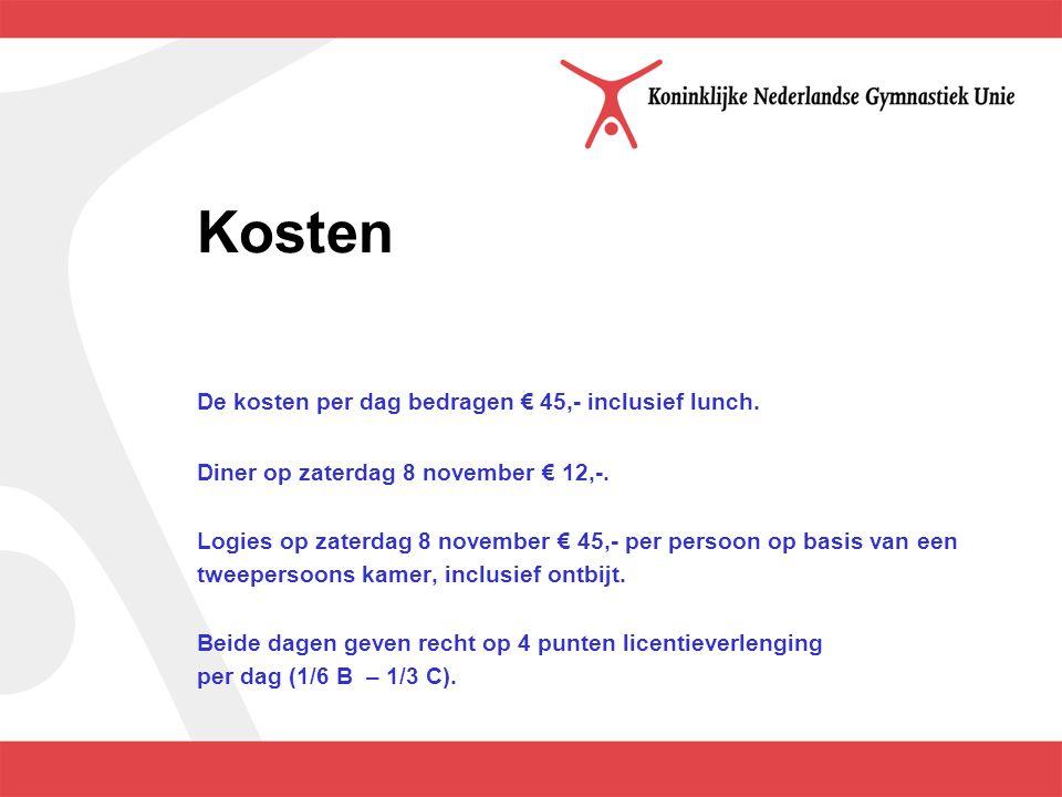 Kosten De kosten per dag bedragen € 45,- inclusief lunch.