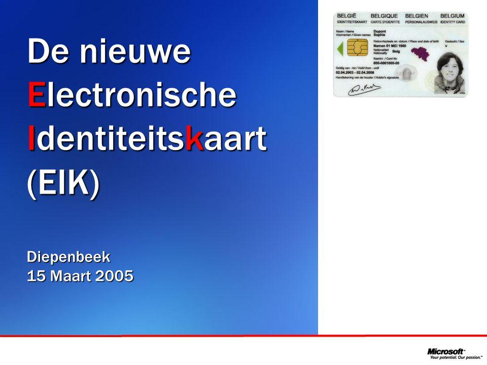 In samenwerking met De nieuwe Electronische Identiteitskaart (EIK)Diepenbeek 15 Maart 2005