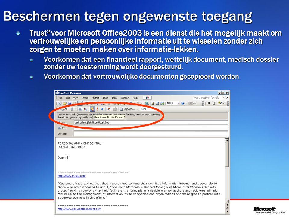 In samenwerking met Beschermen tegen ongewenste toegang Trust 2 voor Microsoft Office2003 is een dienst die het mogelijk maakt om vertrouwelijke en persoonlijke informatie uit te wisselen zonder zich zorgen te moeten maken over informatie-lekken.