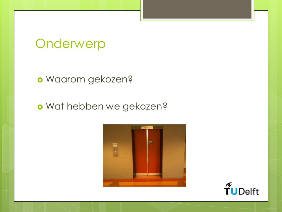 Werking  Lift-detectie  Lift-status  Persoons-segmentatie  Classificatie  Data-analyse