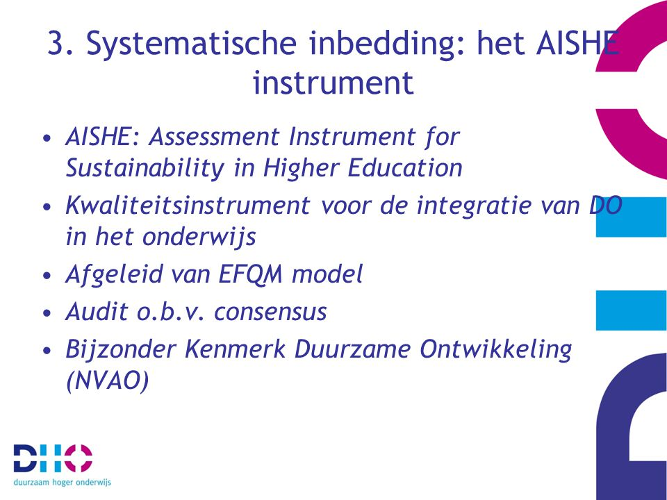 3. Systematische inbedding: het AISHE instrument AISHE: Assessment Instrument for Sustainability in Higher Education Kwaliteitsinstrument voor de inte