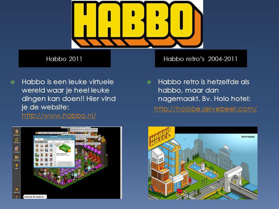 Habbo retro's 2004-2011 Habbo 2011  Habbo retro is hetzelfde als habbo, maar dan nagemaakt. Bv. Holo hotel: http://holobe.servebeer.com/  Habbo is e