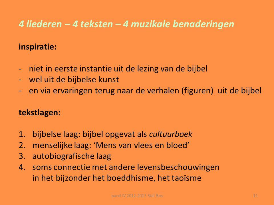 """parel IV 2012-2013 Stef Bos10 inhoud dvd """"in een ander licht"""" -het concert -Stef in """"het derde testament"""": -achtergrond bij het ontstaan van het proje"""