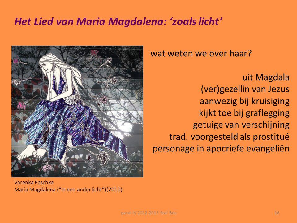 parel IV 2012-2013 Stef Bos15... en de muziek ? -instrumentaal nummer + koor: zinloze klanken -tekst (ik-persoon) gereciteerd door S.B. (van achter de