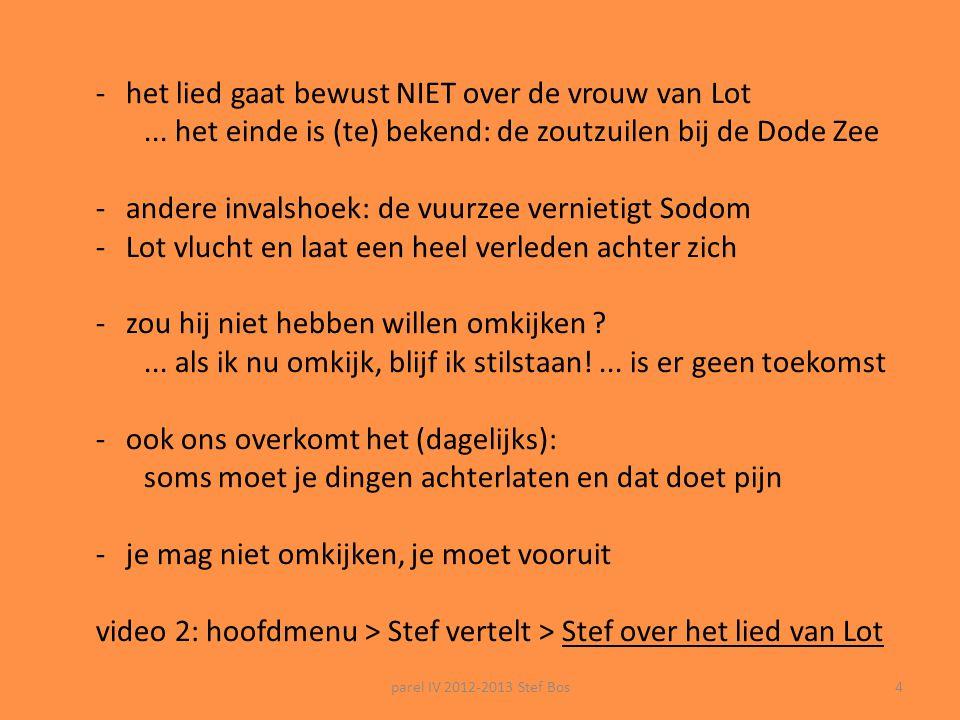 parel IV 2012-2013 Stef Bos3 Het lied van Lot: 'ruïnes en spoken ' A. Dürer (1471-1528) Lot en zijn gezin verlaten Sodom Gn. 19,17 Vlucht, uw leven is