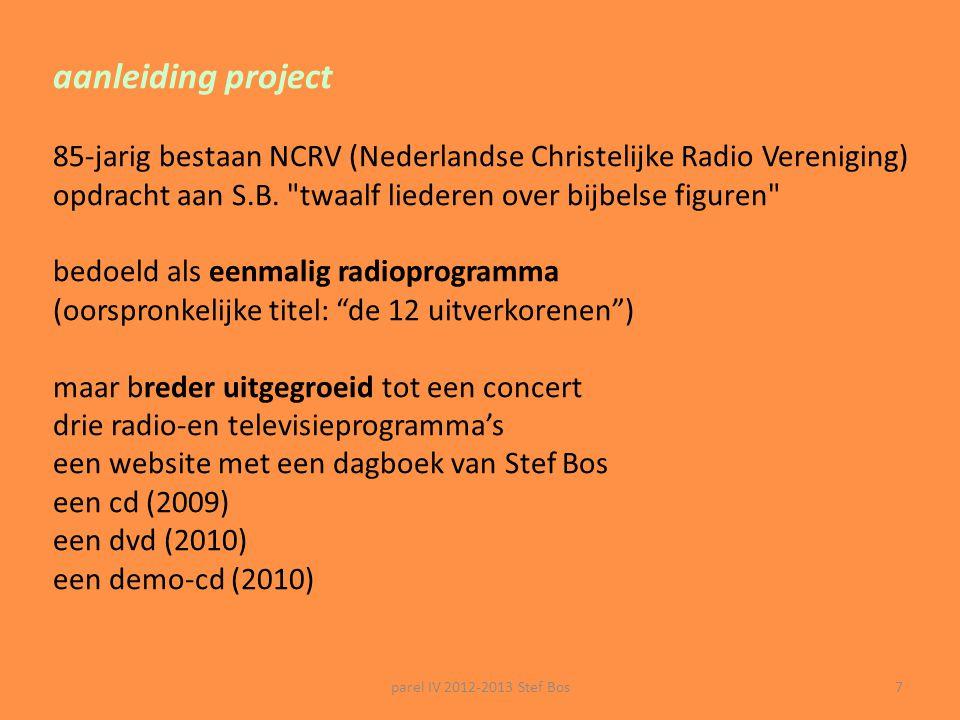 7 aanleiding project 85-jarig bestaan NCRV (Nederlandse Christelijke Radio Vereniging) opdracht aan S.B.