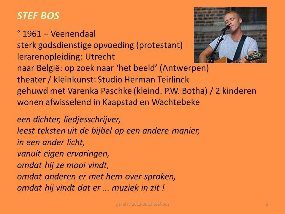 parel IV 2012-2013 Stef Bos8 tv-concert met medewerking van: Metropole orkest: prof. pop- en jazzorkest (sinds 1945) o.l.v. Jules Buckley (°1980): Eng