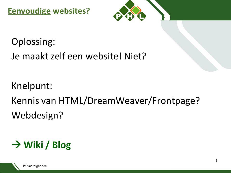 Ict vaardigheden Eenvoudige websites. Oplossing: Je maakt zelf een website.