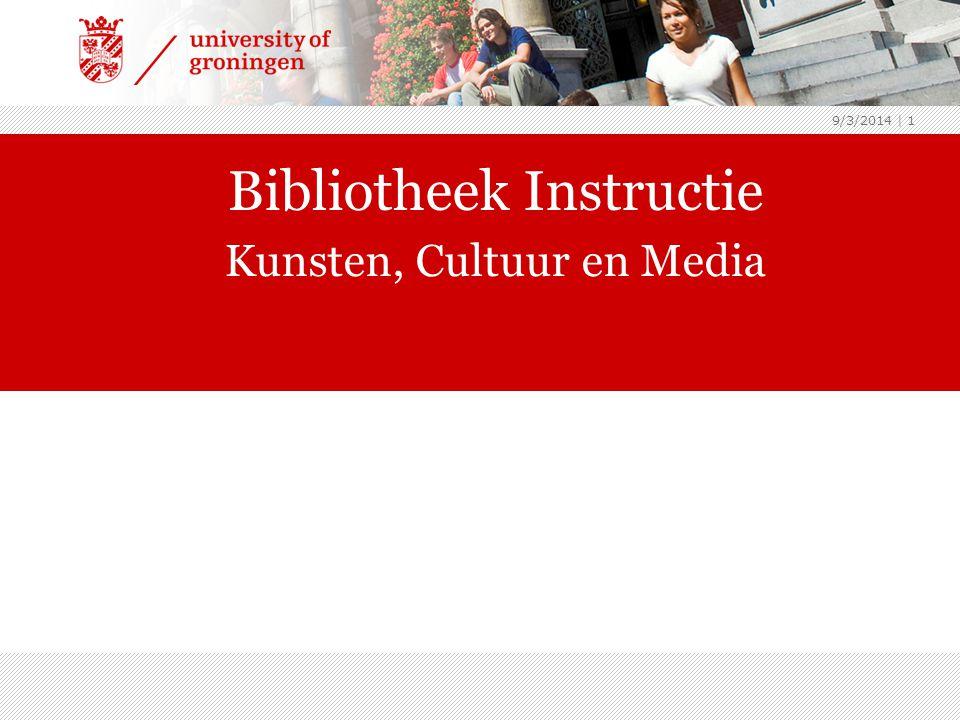 9/3/2014 | 1 Bibliotheek Instructie Kunsten, Cultuur en Media