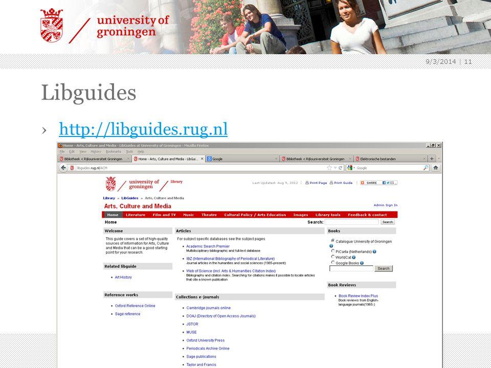 Libguides ›http://libguides.rug.nlhttp://libguides.rug.nl 9/3/2014 | 11