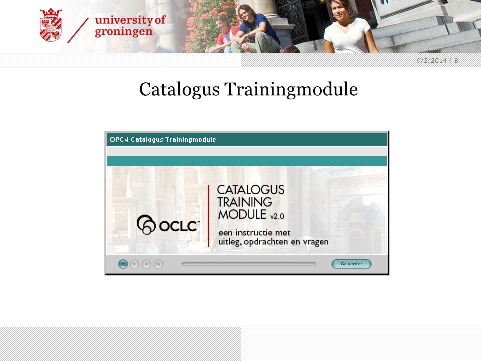9/3/2014 | 8 Catalogus Trainingmodule