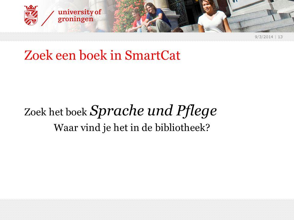 Zoek een boek in SmartCat Zoek het boek Sprache und Pflege Waar vind je het in de bibliotheek.