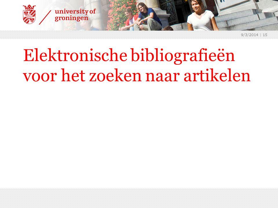Elektronische bibliografieën voor het zoeken naar artikelen 9/3/2014 | 15