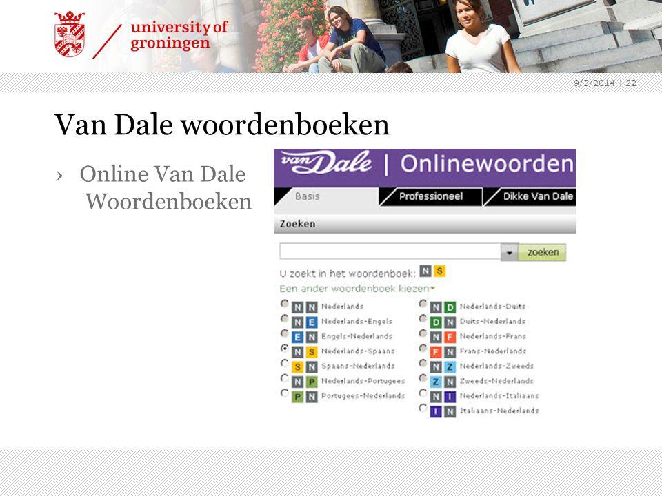 9/3/2014 | 22 Van Dale woordenboeken ›Online Van Dale Woordenboeken