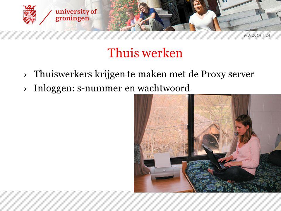 9/3/2014 | 24 Thuis werken ›Thuiswerkers krijgen te maken met de Proxy server ›Inloggen: s-nummer en wachtwoord