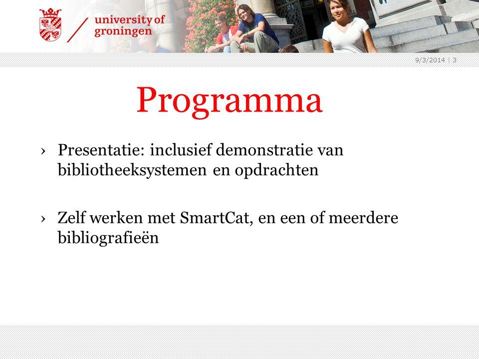 Programma ›Presentatie: inclusief demonstratie van bibliotheeksystemen en opdrachten ›Zelf werken met SmartCat, en een of meerdere bibliografieën 9/3/2014 | 3