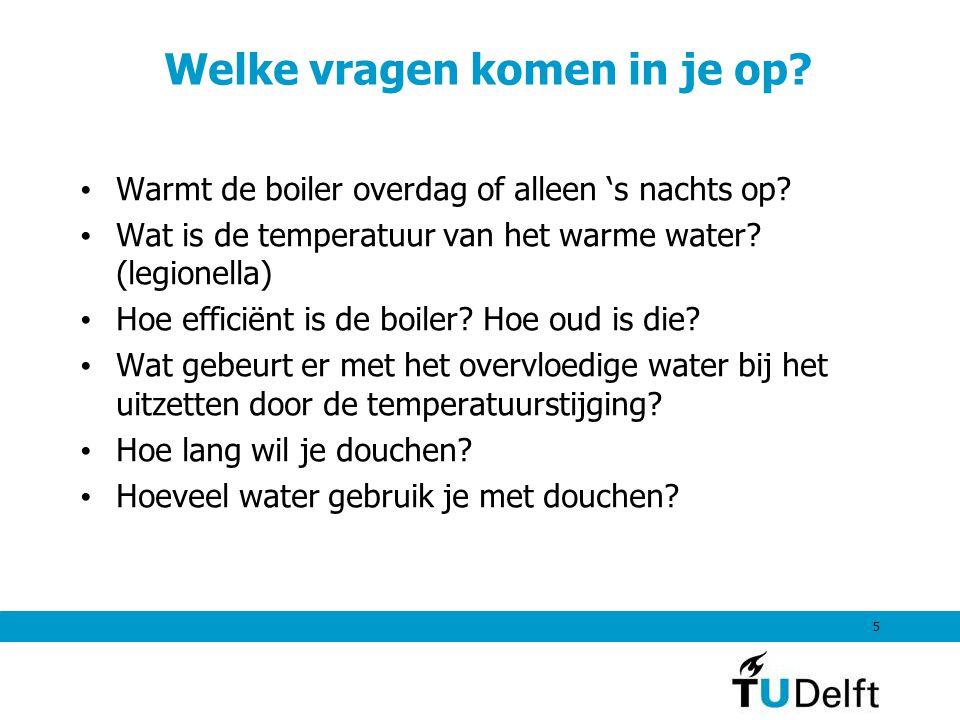 Welke vragen komen in je op? Warmt de boiler overdag of alleen 's nachts op? Wat is de temperatuur van het warme water? (legionella) Hoe efficiënt is