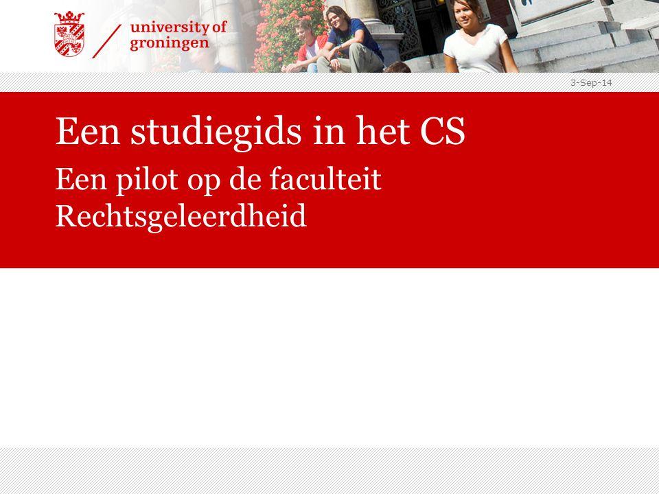 3-Sep-14 Een studiegids in het CS Een pilot op de faculteit Rechtsgeleerdheid