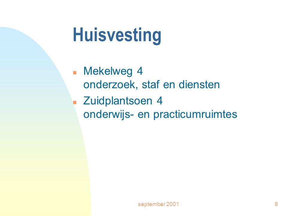 september 20016 Huisvesting n Mekelweg 4 onderzoek, staf en diensten n Zuidplantsoen 4 onderwijs- en practicumruimtes