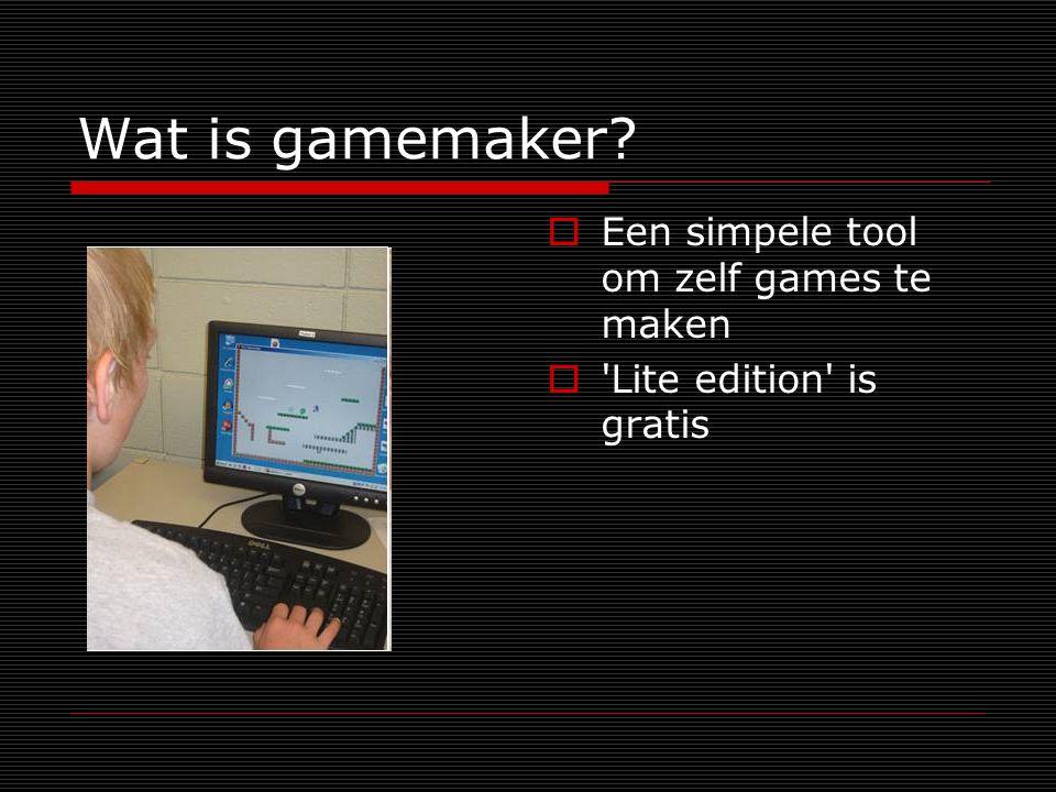 Wat is gamemaker  Een simpele tool om zelf games te maken  Lite edition is gratis