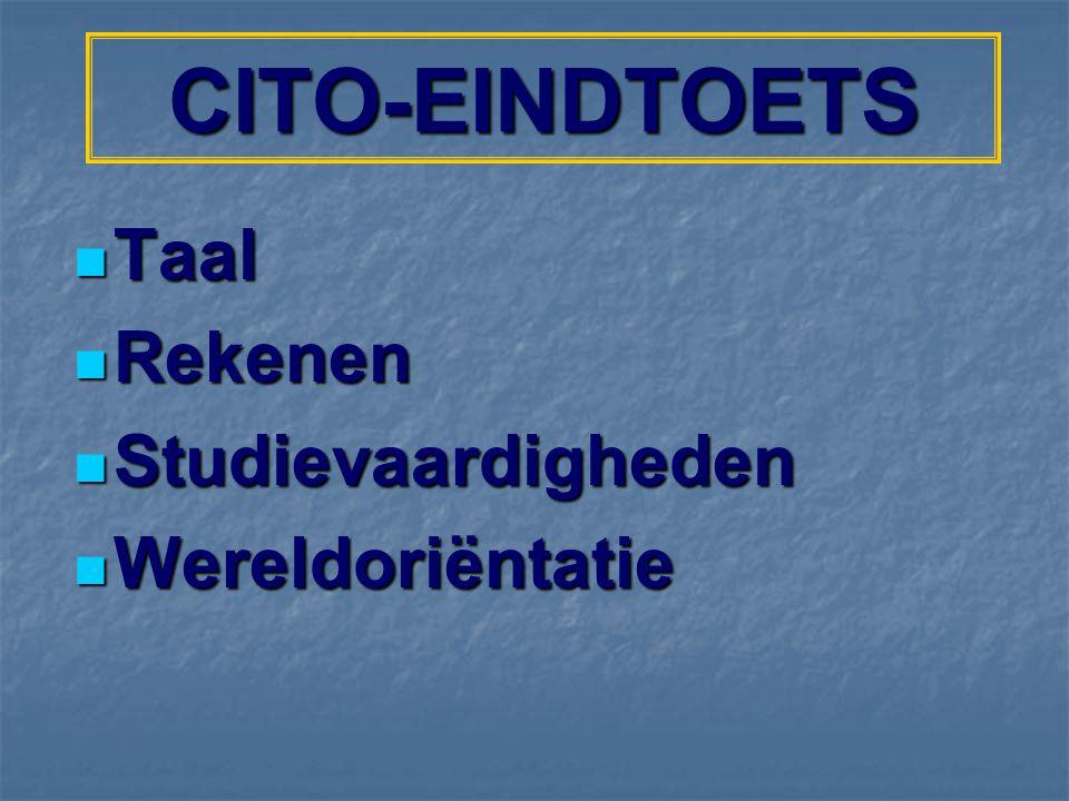 CITO-EINDTOETS Taal Taal Rekenen Rekenen Studievaardigheden Studievaardigheden Wereldoriëntatie Wereldoriëntatie
