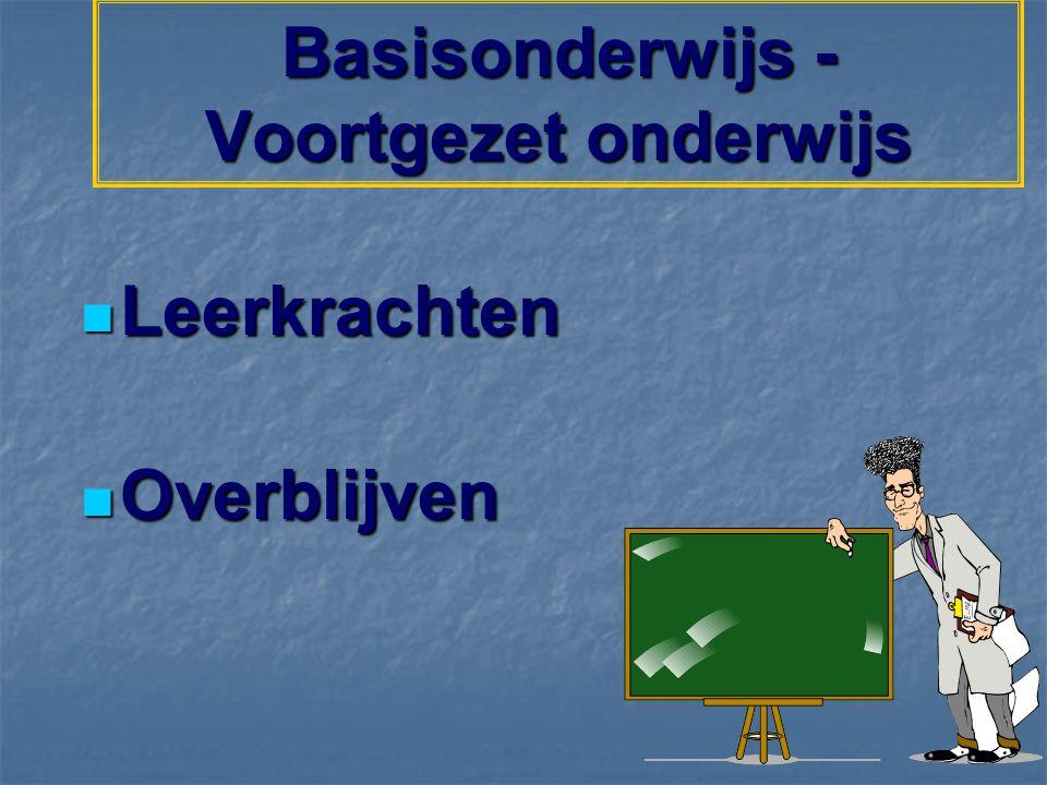 Basisonderwijs - Voortgezet onderwijs Leerkrachten Leerkrachten Overblijven Overblijven