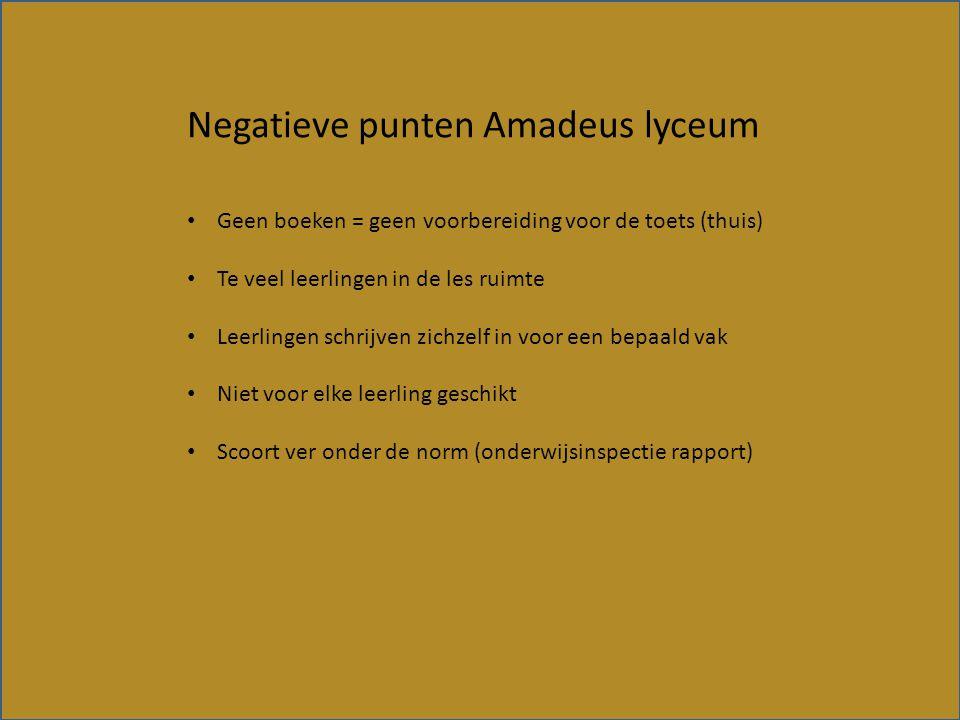 Positieve punten Amadeus lyceum Leerlingen zijn veel met cultuur bezig Vak overstijgend Maatschappelijke stage Goede faciliteiten Veel samenwerken Word veel zelfstandigheid geëist Motiverend / leuk