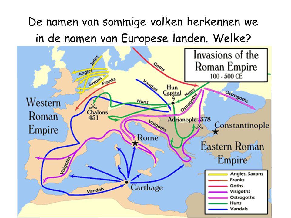 De namen van sommige volken herkennen we in de namen van Europese landen. Welke?