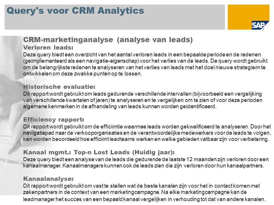Query s voor CRM Analytics CRM-marketinganalyse (analyse van leads) Verloren leads: Deze query biedt een overzicht van het aantal verloren leads in een bepaalde periode en de redenen (ge ï mplementeerd als een navigatie-eigenschap) voor het verlies van de leads.