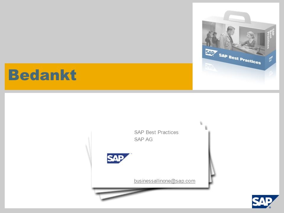 ©2013 SAP AG. All rights reserved.24 Bedankt businessallinone@sap.com SAP Best Practices SAP AG