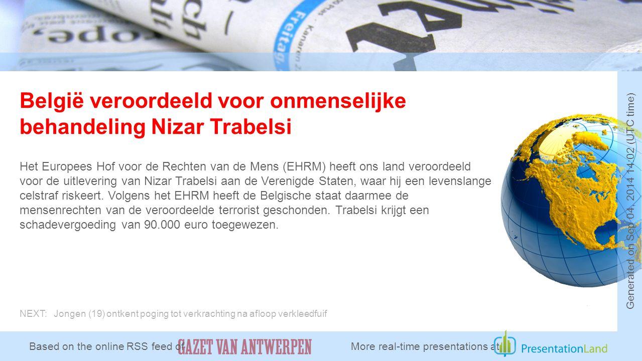 België veroordeeld voor onmenselijke behandeling Nizar Trabelsi Het Europees Hof voor de Rechten van de Mens (EHRM) heeft ons land veroordeeld voor de uitlevering van Nizar Trabelsi aan de Verenigde Staten, waar hij een levenslange celstraf riskeert.