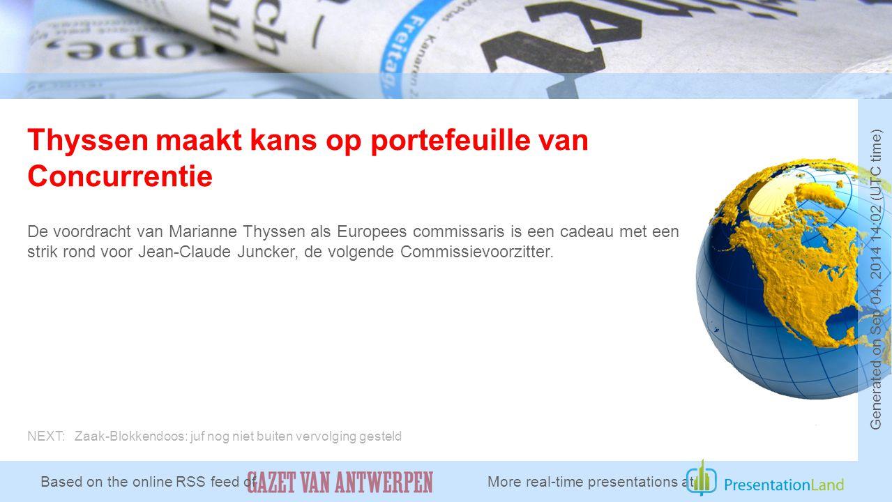 Thyssen maakt kans op portefeuille van Concurrentie De voordracht van Marianne Thyssen als Europees commissaris is een cadeau met een strik rond voor Jean-Claude Juncker, de volgende Commissievoorzitter.