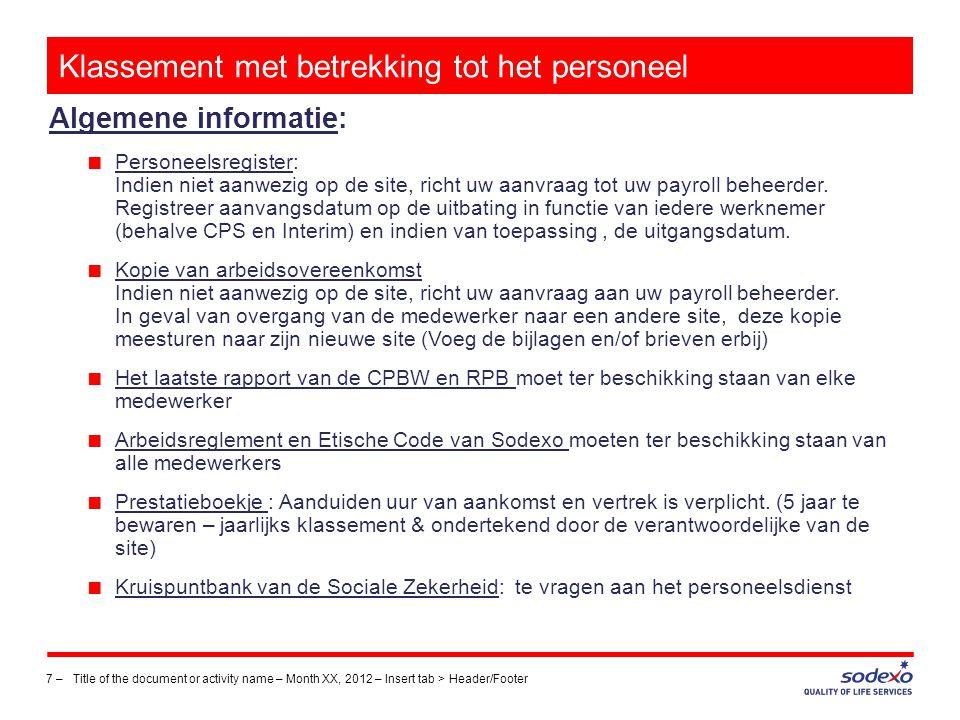 Klassement met betrekking tot het personeel 7 –Title of the document or activity name – Month XX, 2012 – Insert tab > Header/Footer Algemene informati
