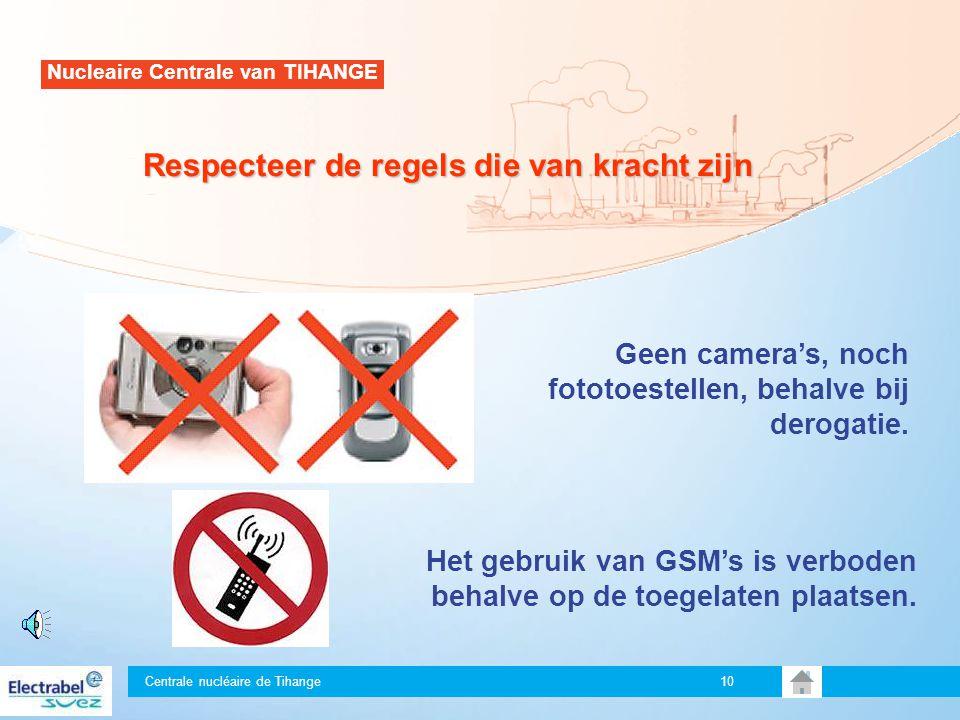 Centrale nucléaire de Tihange 10 Geen camera's, noch fototoestellen, behalve bij derogatie.