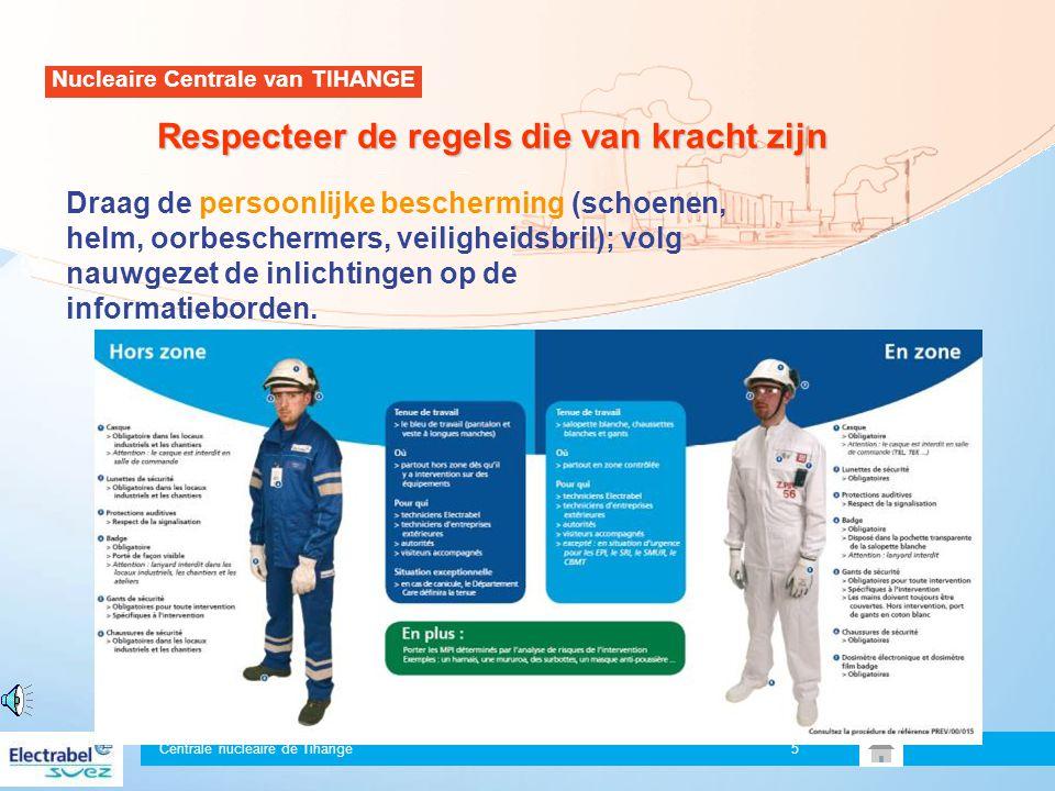 Centrale nucléaire de Tihange 4 Identificatiebadge Elke persoon op de site draagt een identificatiebadge. Deze wordt op zichtbare wijze gedragen op de