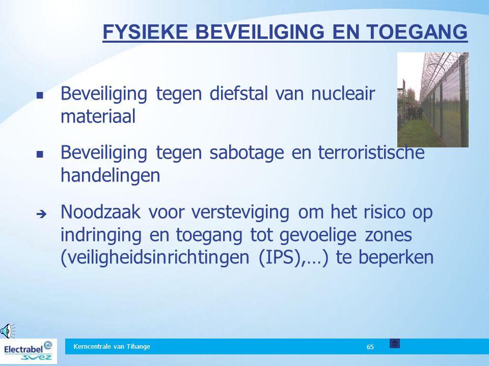 Kerncentrale van Tihange 64 GEÏNTERESSEERDE HOUDING Een vakman houdt rekening met twijfel. Hij stelt zichzelf steeds in vraag. Ik heb net een vergissi