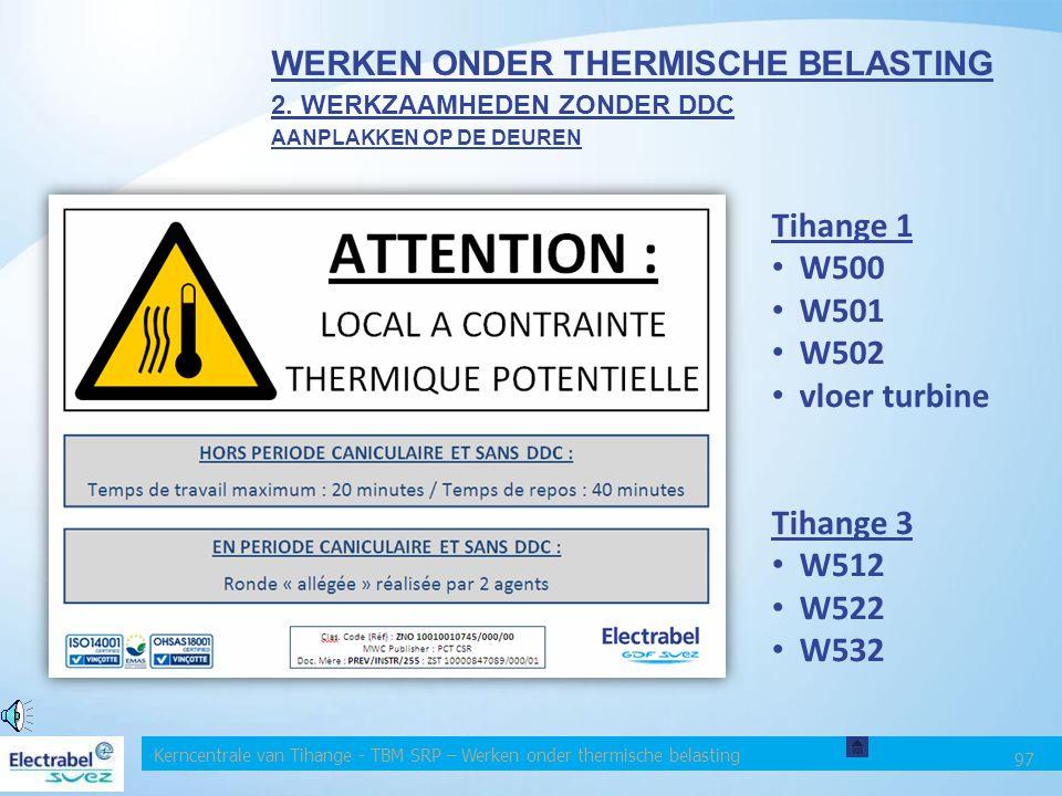 """Kerncentrale van Tihange - TBM SRP – Werken onder thermische belasting 96 1. Indien de waarden van de """"reglementaire"""" tabel uit het ARAB niet nageleef"""