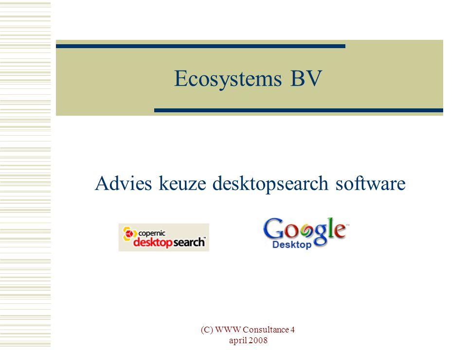 (C) WWW Consultance 4 april 2008 Inleiding  Beschrijving Ecosystems Bedrijf Taken ICT- omgeving  Vraagstelling
