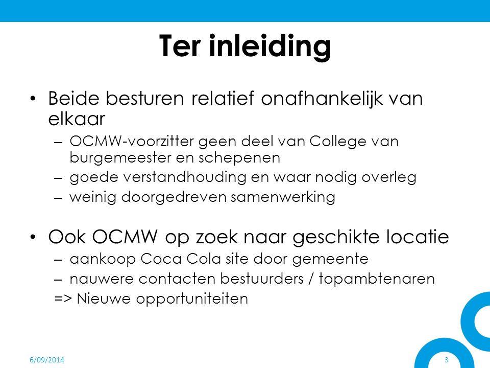 6/09/20143 Ter inleiding Beide besturen relatief onafhankelijk van elkaar – OCMW-voorzitter geen deel van College van burgemeester en schepenen – goed