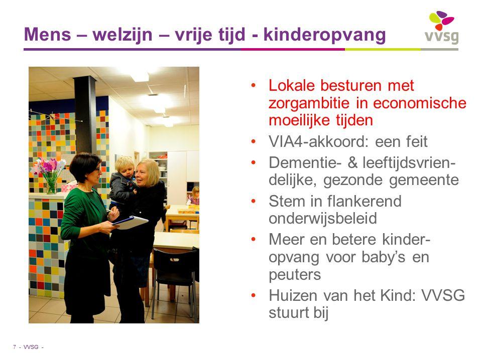 VVSG - Correcte invoering omgevingsvergunning Verdubbeling budget zwerfvuilprojecten Eerste jaar HUURpunt vzw Vlaanderen moet realisatie sociale woningen steunen Vastgoedsector: partner voor aantrekkelijke centra Beveiligde leurkaarten Ruimte – omgeving - economie 8 -