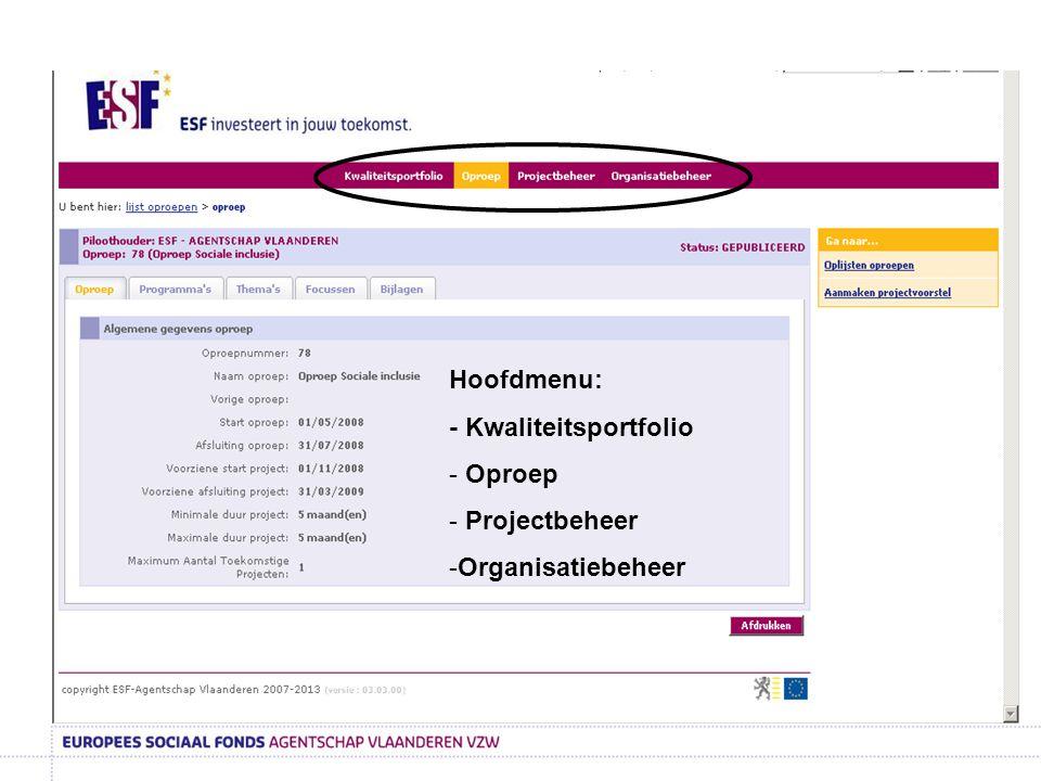 Hoofdmenu: - Kwaliteitsportfolio - Oproep - Projectbeheer -Organisatiebeheer