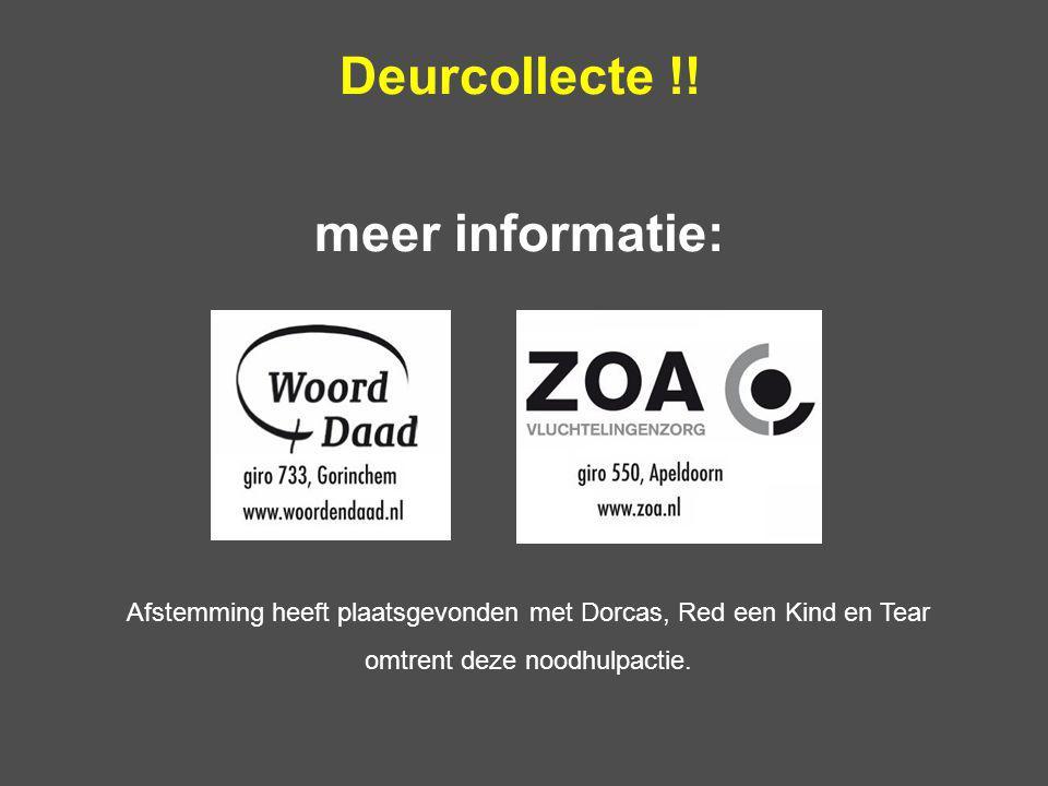 Deurcollecte !! meer informatie: Afstemming heeft plaatsgevonden met Dorcas, Red een Kind en Tear omtrent deze noodhulpactie.