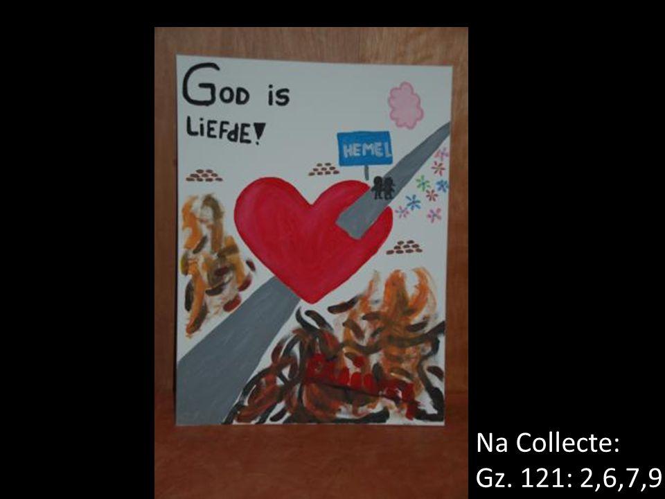 Na Collecte: Gz. 121: 2,6,7,9