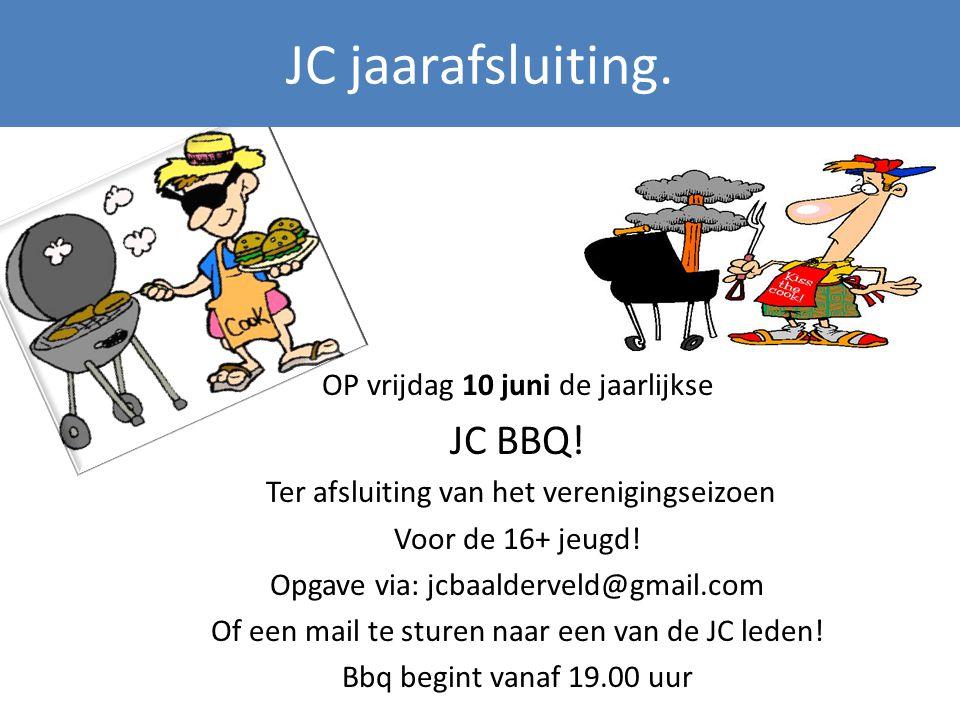 JC jaarafsluiting. OP vrijdag 10 juni de jaarlijkse JC BBQ.
