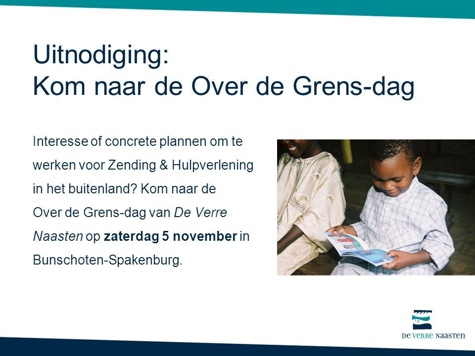 Interesse of concrete plannen om te werken voor Zending & Hulpverlening in het buitenland.